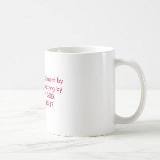 So then Faith cometh byhearing,and hearing byth... Coffee Mug