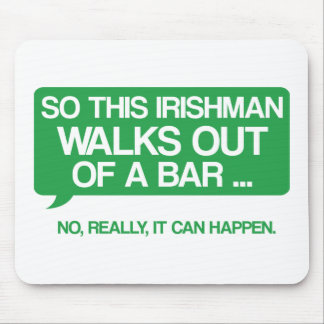 So This Irishman Walks Out Of A Bar Mouse Pad