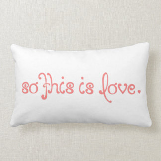 So This is Love Quote by Enchanting Quotes Lumbar Pillow