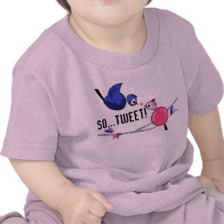 So...Tweet! Shirt