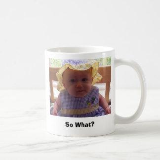 So What? Classic White Coffee Mug