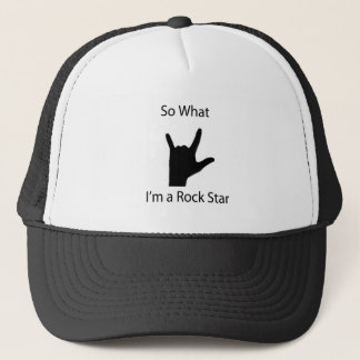 So what I am a rock star Trucker Hat