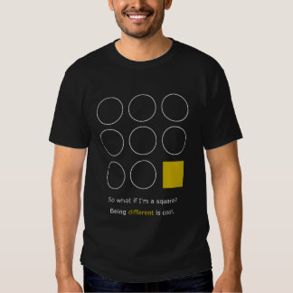 So What If I'm A Square T-Shirt