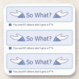 So What? (Multiple Facebook Button) Beverage Coaster