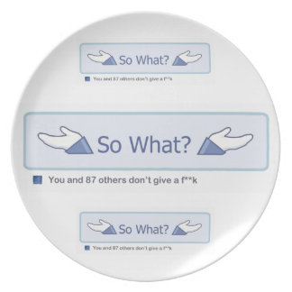 So What? (Multiple Facebook Button) Melamine Plate