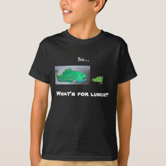 So..., What's for lunch? T-Shirt