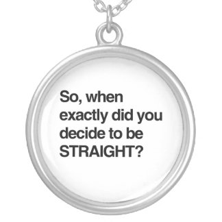 So when did you decide to be straight round pendant necklace