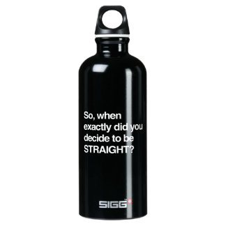 So when did you decide to be straight SIGG traveler 0.6L water bottle
