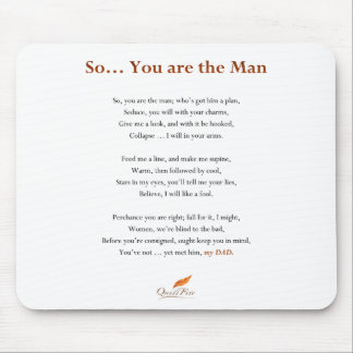 So...You are the Man Poem Mouse Pad
