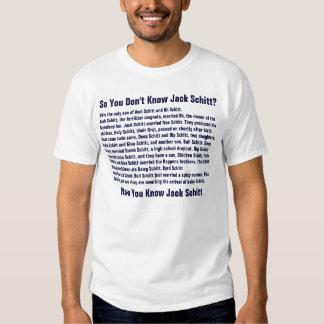So You Don't Know Jack Schitt? T Shirt