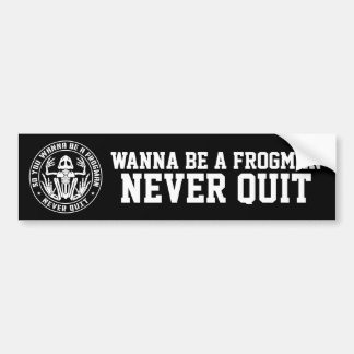 """So You Wanna Be A Frogman """"Never Quit"""" Patch Bumper Sticker"""