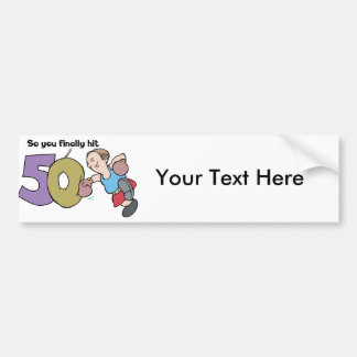 So You're Finally Hitting Fifty - Word Play Car Bumper Sticker