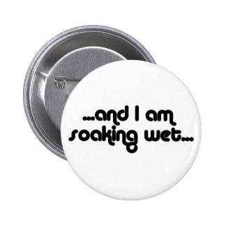 Soaking Wet Black Pinback Button