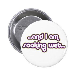 Soaking Wet Darkglow 2 Inch Round Button