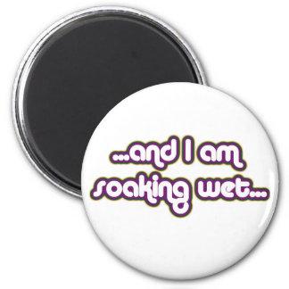 Soaking Wet Darkglow 2 Inch Round Magnet