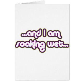 Soaking Wet Darkglow Greeting Card