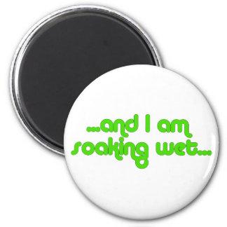 Soaking Wet Green 2 Inch Round Magnet