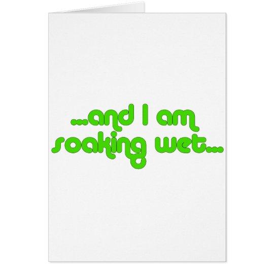 Soaking Wet Green Card