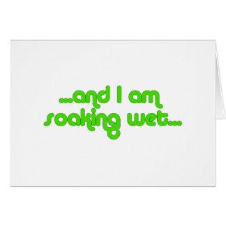 Soaking Wet Green Greeting Card