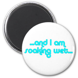 Soaking Wet Light Blue 2 Inch Round Magnet