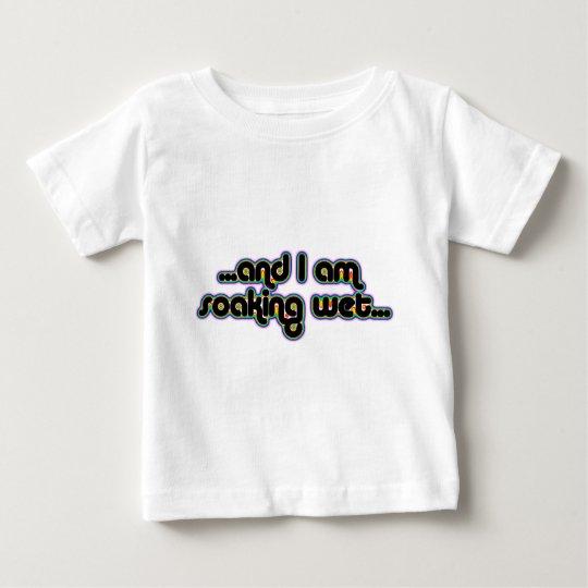 Soaking Wet Rainglow Baby T-Shirt