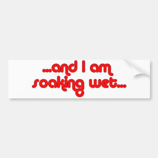 Soaking Wet Red Bumper Sticker