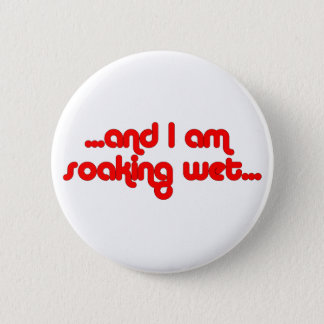 Soaking Wet Red Button