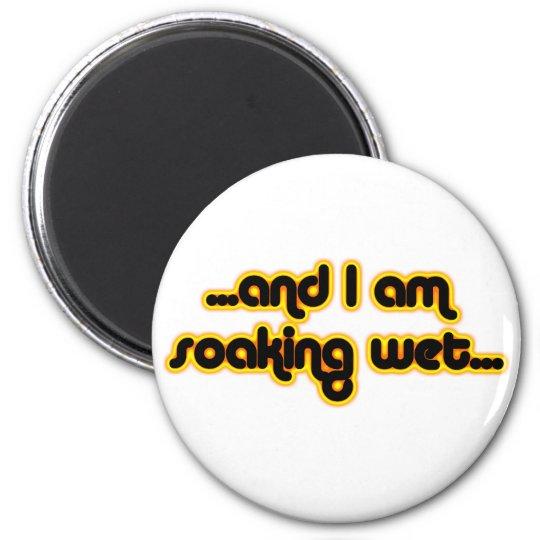 Soaking Wet Sunglow Magnet