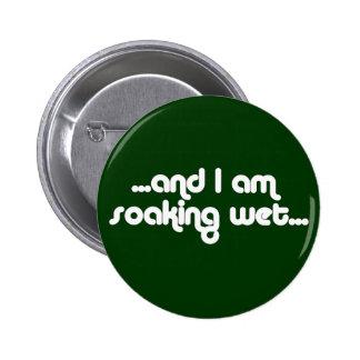 Soaking Wet White 2 Inch Round Button