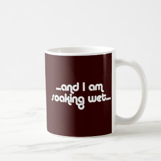 Soaking Wet White Coffee Mug