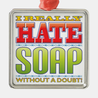 Soap Hate Square Metal Christmas Ornament