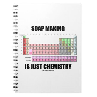 Soap Making Is Just Chemistry (Periodic Table) Spiral Notebooks