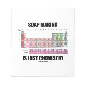 Soap Making Is Just Chemistry (Periodic Table) Notepad