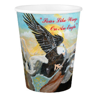 """""""Soar Like Wings On An Eagle."""" Paper Cup, 9 oz. Paper Cup"""
