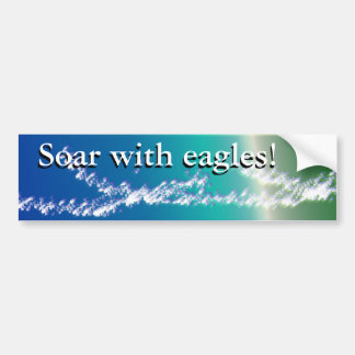 Soar with eagles bumper sticker