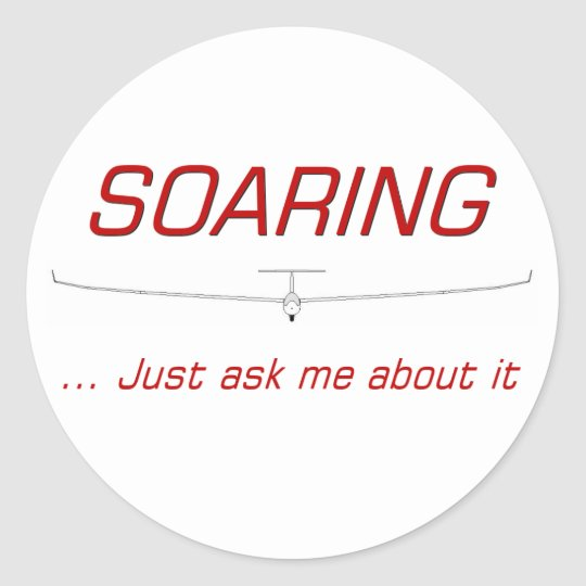 Soaring ... just ask me about it classic round sticker