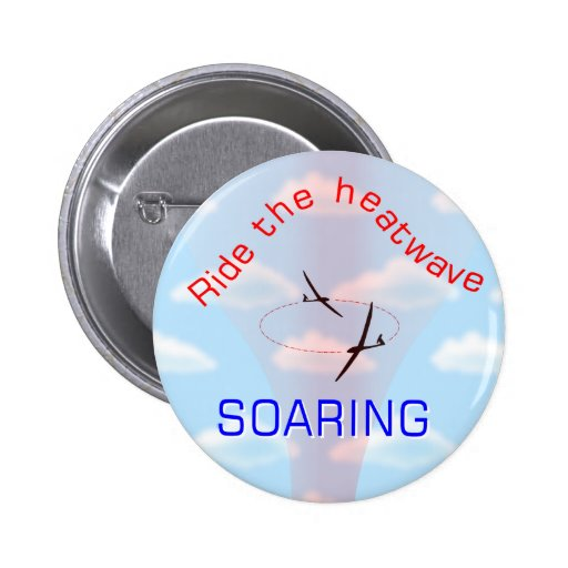 Soaring ... Ride the Heatwave Pinback Button