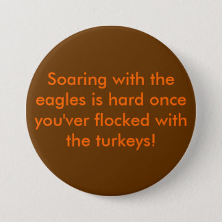 Soaring with the eagles is hard once you'ver fl... pinback button