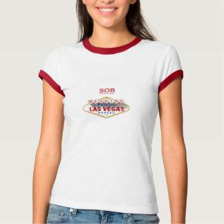 SOB (SISTER OF BRIDE) WEDDING/ LAS VEGAS RINGER T T-Shirt
