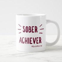 Sober Achiever Jumbo Mug #1