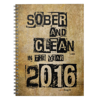 Sober and Clean 2016 (12 step drug & alcohol free) Spiral Notebook