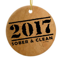 Sober & Clean 2017 (recovery gifts/addiction free) Ceramic Ornament
