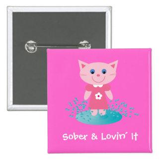 Sober & Lovin´ It cartoon cat badge / button