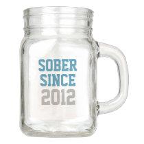 Sober Since Year Mason Jar
