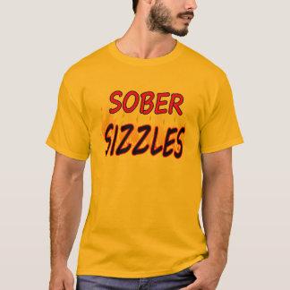 SOBER SIZZLES T-Shirt