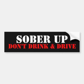 SOBER UP, DON'T DRINK & DRIVE BUMPER STICKER