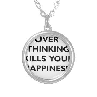 sobre el pensamiento mata a su felicidad collar plateado