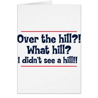 ¿Sobre la colina? ¿Qué colina? ¿No vi una colina? Tarjeta De Felicitación