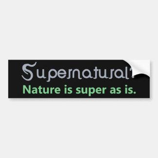 ¿Sobrenatural? La naturaleza es estupenda como es Etiqueta De Parachoque