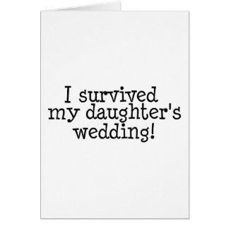 Sobreviví el boda de mi hija tarjeta de felicitación